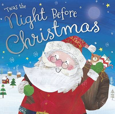 'Twas the Night Before Christmas by Clare Fennell