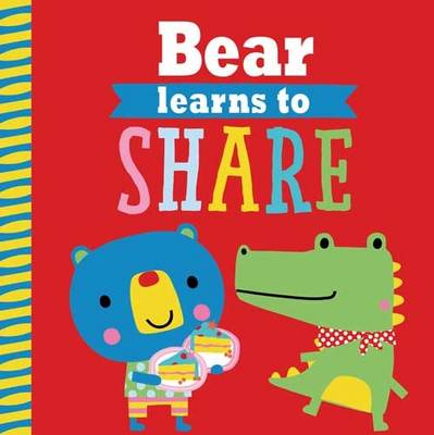 Playdate Pals: Bear Learns to Share by Rosie Greening