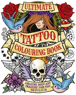 Ultimate Tattoo Colouring Book by Arcturus Publishing