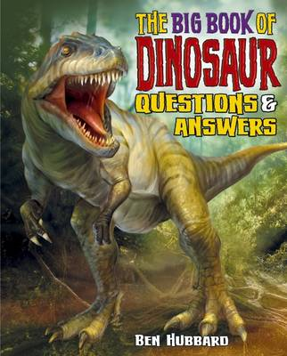Dinosaur Questions & Answers by Ben Hubbard