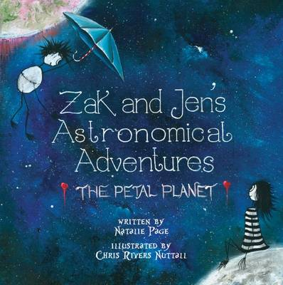 Zak and Jen's Astronomical Adventures: The Petal Planet by Natalie Page, Chris Nuttall Rivers