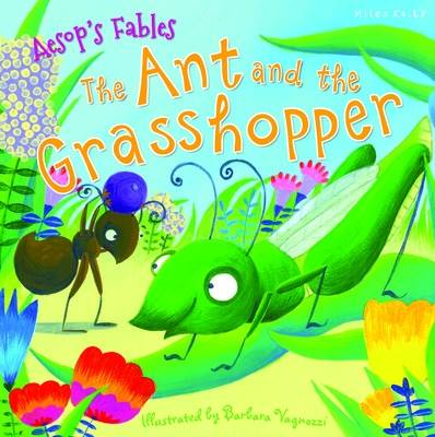 Aesop's Fables the Ant and the Grasshopper by Miles Kelly