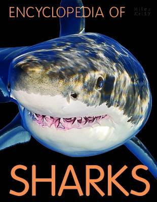 Encyclopedia of Sharks by Miles Kelly