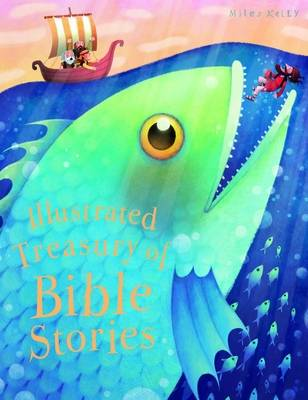 Illustrated Treasury of Bible Stories by Miles Kelly