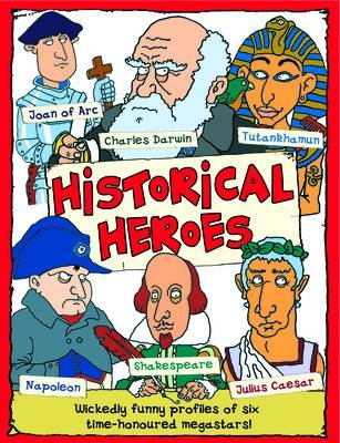 Historical Heroes by Miles Kelly