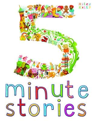 Five Minute Stories by Miles Kelly