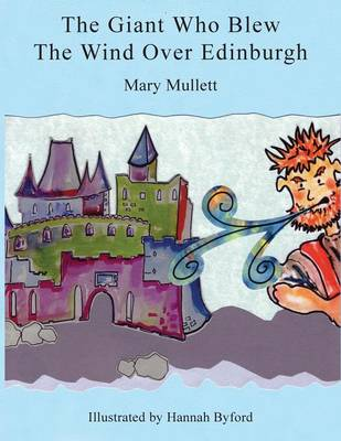 The Giant Who Blew the Wind Over Edinburgh by Mary Mullett