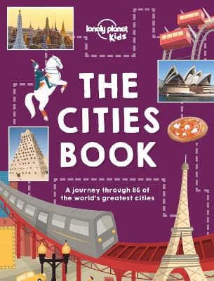 The Cities Book by Lonely Planet Kids, Heather Carswell, Bridget Gleeson, Patrick Kinsella