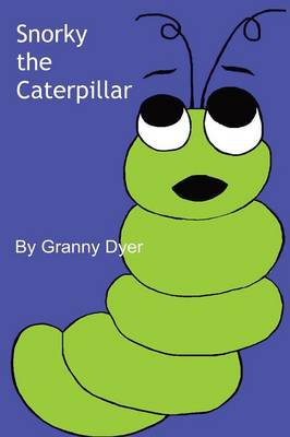Snorky the Caterpillar by Granny Dyer