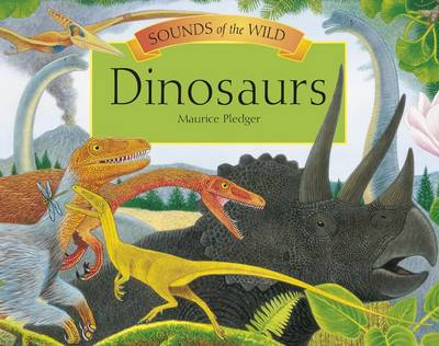 Sounds of the Wild - Dinosaurs by Dougal Dixon