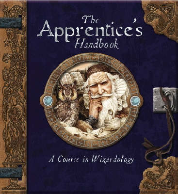 The Apprentice's Handbook: A Course in Wizardology by Dugald Steer