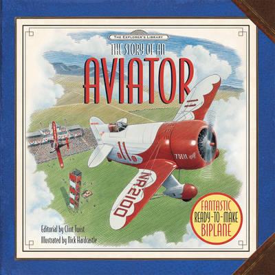 Explorer's Library Model Kit - Aviator by Clint Twist, Nick Hardcastle