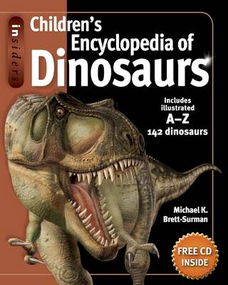Insiders Children's Encyclopedia of Dinosaurs by Michael K. Brett-Surman