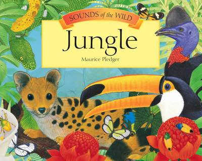 Sounds of the Wild - Jungle by Maurice Pledger, Valerie Davies, A. J. Wood