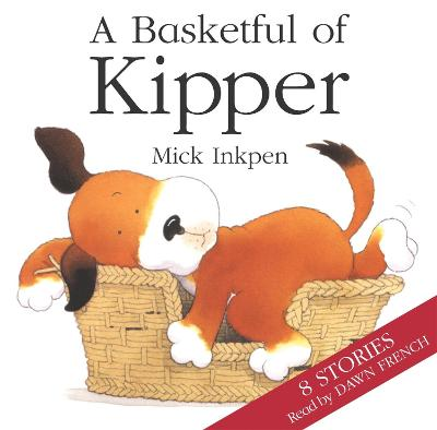 Kipper: Basketful of Kipper 8 Stories by Mick Inkpen