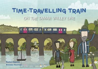 Time Travelling Train: On the Tamar Valley Line by Rachel Gippetti, Brenden Kearney