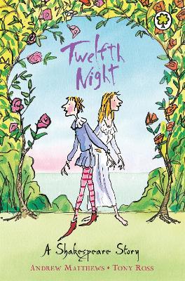 Shakespeare Stories: Twelfth Night Shakespeare Stories for Children by Andrew Matthews, William Shakespeare