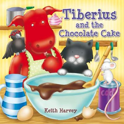 Tiberius and the Chocolate Cake by Keith Harvey