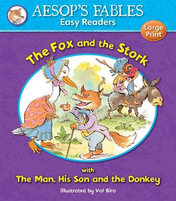 The Fox and the Stork with The Man, His Son and the Donkey by Val Biro