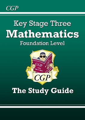 KS3 Maths Study Guide - Foundation by Richard Parsons