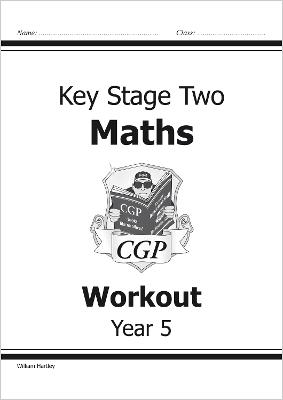 KS2 Maths Workout - Year 5 by William Hartley