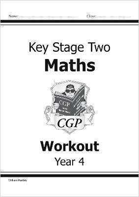 KS2 Maths Workout - Year 4 by William Hartley