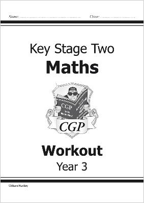 KS2 Maths Workout - Year 3 by William Hartley