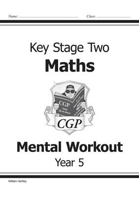 KS2 Mental Maths Workout - Year 5 by William Hartley