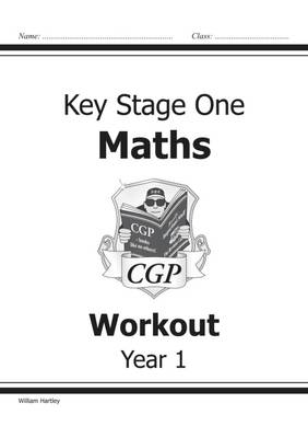 KS1 Maths Workout - Year 1 by William Hartley