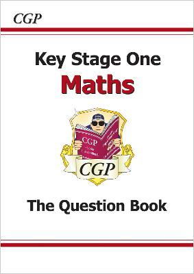 KS1 Maths Question Book (for the New Curriculum) by CGP Books