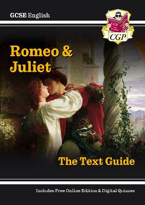 Grade 9-1 GCSE English Shakespeare Text Guide - Romeo & Juliet by CGP Books