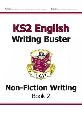 KS2 English Writing Buster - Non-Fiction Writing by CGP Books