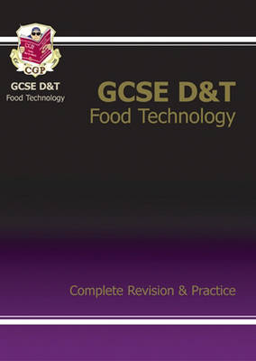 GCSE Design &Technology Food Technology Complete Revision & Practice (A*-G Course) by CGP Books