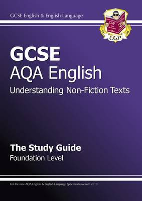 GCSE AQA Understanding Non-Fiction Texts Study Guide - Foundation (A*-G Course) by CGP Books
