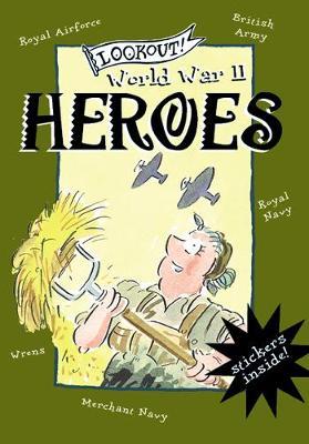Lookout! World War II: Heroes by Elizabeth Newbery