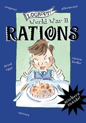 Lookout! World War II: Rations by Brian L. Davis