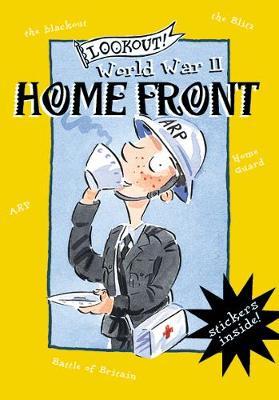 Lookout! World War II: Home Front by Elizabeth Newbery
