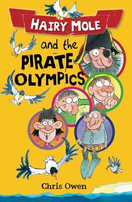 Hairy Mole and the Pirate Olympics by Chris Owen