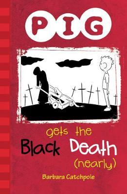 PIG Gets the Black Death (nearly) Set 1 by Barbara Catchpole