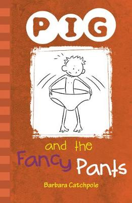 PIG and the Fancy Pants Set 1 by Barbara Catchpole