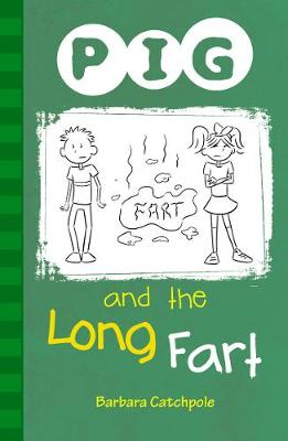 PIG and the Long Fart Set 1 by Barbara Catchpole