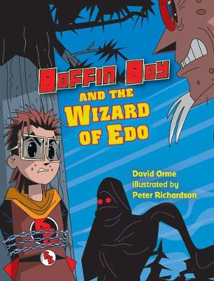 Boffin Boy and the Wizard of Edo by David Orme