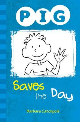 PIG Saves the Day Set 1 by Barbara Catchpole