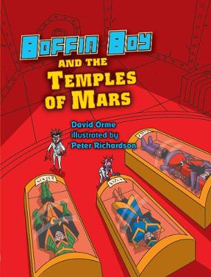 Boffin Boy and the Temples of Mars by David Orme