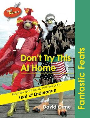 Don't Try This At Home: Fantastic Feats Set Six by David Orme