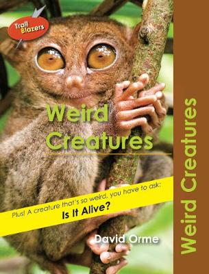 Weird Creatures by David Orme
