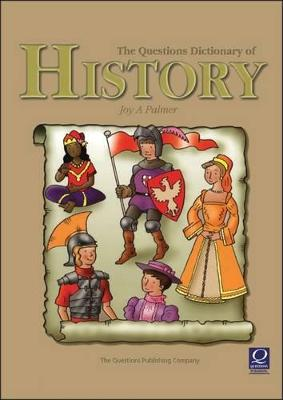 The Questions Dictionary of History by Joy Palmer