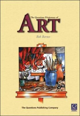 The Questions Dictionary of Art by Rob Barnes