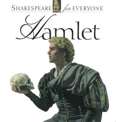 Hamlet Shakespeare for Everyone by Jennifer Mulherin