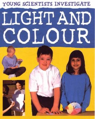 Light and Colour Young Scientists by Malcolm Dixon, Karen Smith